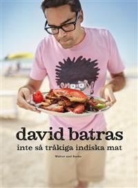 david-batras-inte-sa-trakiga-indiska-mat